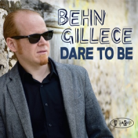 Behn Gillece: Dare to Be