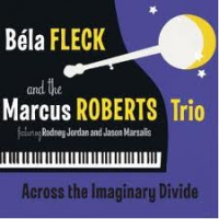 Bela Fleck & The Marcus Roberts Trio: Across The Imaginary Divide