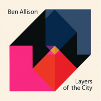 Ben Allison: Layers of the City