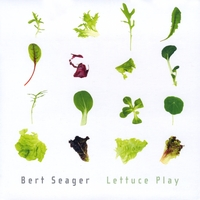 Album Lettuce Play by Bert Seager