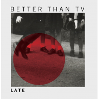 2015 top 50 most recommended CD reviews: Late by Better than TV