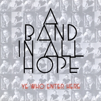 Bill Carrothers: A Band In All Hope - Ye Who Enter Here