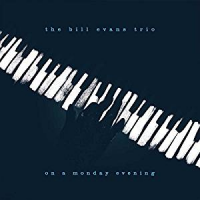 The Bill Evans Trio: On A Monday Evening