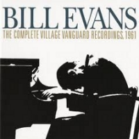 Bill Evans: Bill Evans: The Complete Village Vanguard Recordings, 1961