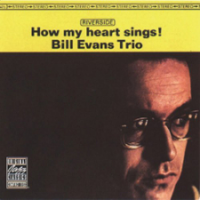 "Read ""Bill Evans Trio: How My Heart Sings"" reviewed by"