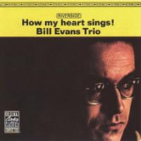 Bill Evans Trio: How My Heart Sings