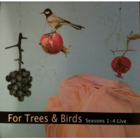 For Trees & Birds: Seasons 1-4 Live