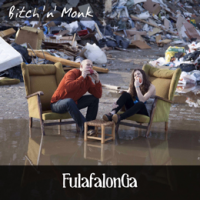 Bitch 'n' Monk: FulafalonGa