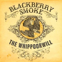 Blackberry Smoke: Blackberry Smoke: The Whippoorwill