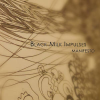 Black Milk Impulses: Manifesto