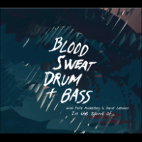 "Read ""Blood, Sweat, Drum + Bass: In the Spirit of..."" reviewed by Ian Patterson"