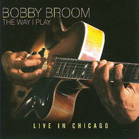 Bobby Broom The Way I Play