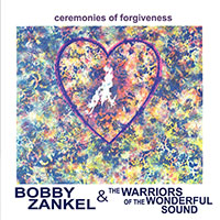 Album Ceremonies of Forgiveness by Bobby Zankel