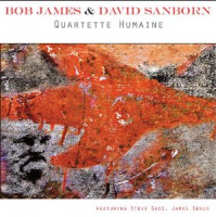 Bob James & David Sanborn: Quartette Humaine