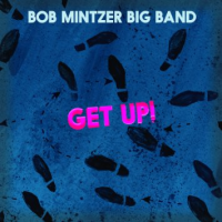 Bob Mintzer Big Band: Get Up!