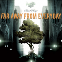 """""""Far Away From Everyday,"""" 3rd CD By Harp Guitarist / Pianist / Composer Brad Hoyt, To Be Released Dec. 3"""