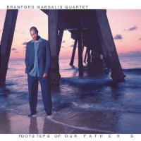 Branford Marsalis Quartet: Footsteps of Our Fathers