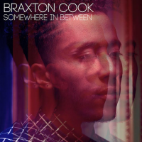 Album Somewhere In Between by Braxton Cook