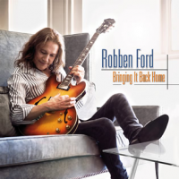 "Read ""Robben Ford: Bringing It Back Home"" reviewed by Something Else! Reviews"