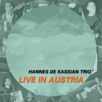 Album Live in Austria - Hannes De Kassian Trio by Hannes De Kassian