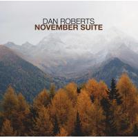 Album November Suite by Dan Roberts