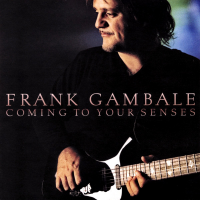 Coming To Your Senses by Frank Gambale
