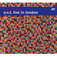 Esbjorn Svensson: e.s.t. live in london