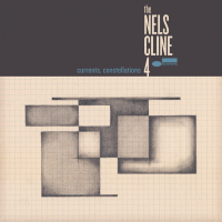 Nels Cline: Currents, Constellations