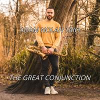 Adam Nolan Trio - 'The Great Conjunction' by Adam Nolan