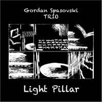 Gordan Spasovski Trio: Light Pillar