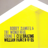 Album Celebrating William Parker at 65 by Bobby Zankel