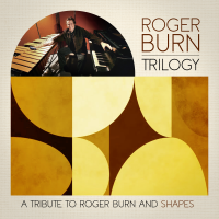 Trilogy (A Tribute To Roger Burn & Shapes)