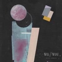 Wax///Wane