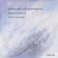 Adam Berenson / Scott Barnum: Stringent and Sempiternal