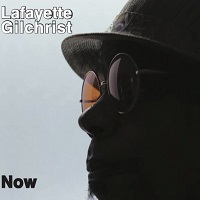 Album Now by Lafayette Gilchrist