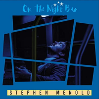 Album On the Night Bus by Stephen Menold