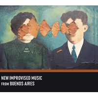 Various Artists: New Improvised Music from Buenos Aires