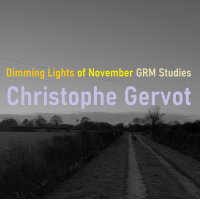 Album Dimming lights of November GRM Studies by Christophe Gervot