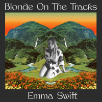 Album Blonde on the Tracks by Emma Swift