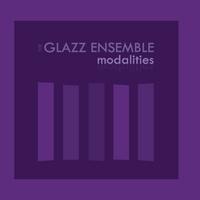 Album Glazz Ensemble | Modalities by Billy Denk
