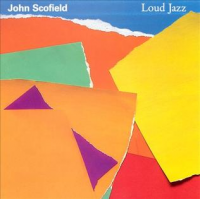 Album Loud Jazz by John Scofield