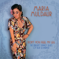 Don't You Feel My Leg (The Naughty Bawdy Blues of Blue Lu Barker) - showcase release by Maria Muldaur