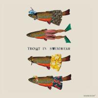 Harrison Squared: Trout in Swimwear
