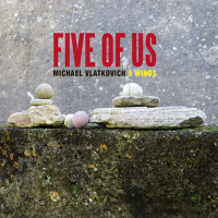 Michael Vlatkovich 5 Winds: Five of Us