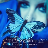 Fly Away Butterfly, New Album by Carol Albert