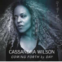 Album Cassandra Wilson: Coming Forth by Day by Cassandra Wilson