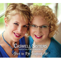 "Caswell Sisters' ""Alive In The Singing Air,"" Featuring Fred Hersch, Due 3/5"