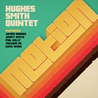 Hughes Smith Quintet: Motion