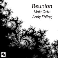 Matt Otto/Andy Ehling: Reunion
