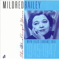 Album The Blue Angel Years 1945-1947 by Mildred Bailey